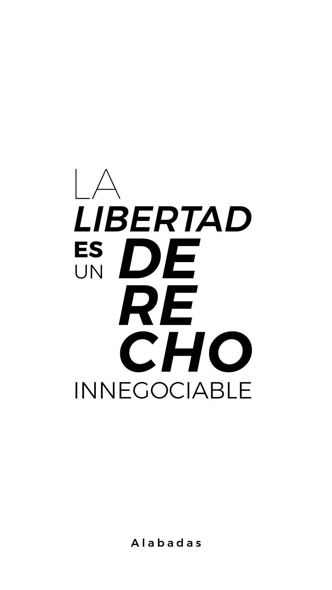 La libertad es un derecho innegociable